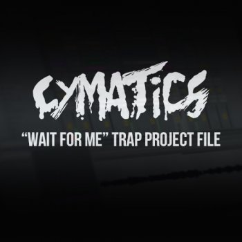 Проект Cymatics Wait For Me Trap Project File