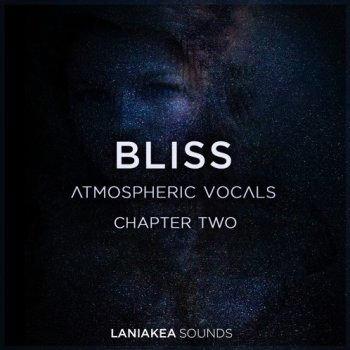 Сэмплы вокала - Laniakea Sounds Bliss 2 Atmospheric Vocals