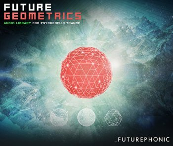 Сэмплы Futurephonic Future Geometrics Audio Library for Psychedelic Trance