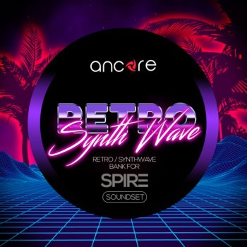 Пресеты Ancore Sounds Retro Synthwave For Spire