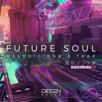 Сэмплы Origin Sound Future Soul Melodic RNB And Trap