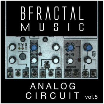 Сэмплы BFractal Music Analog Circuit Vol 5