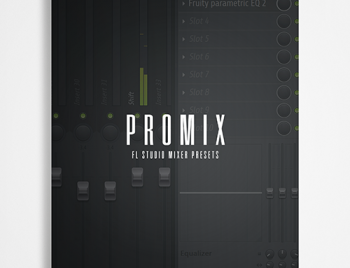 Пресеты The Kit Plug ProMix FL Studio Mixer Presets