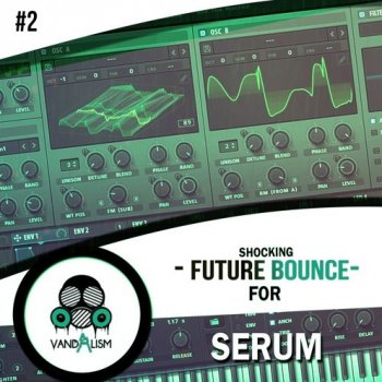 Пресеты Vandalism Shocking Future Bounce 2 For Serum