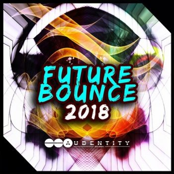 Сэмплы Audentity Records Future Bounce 2018