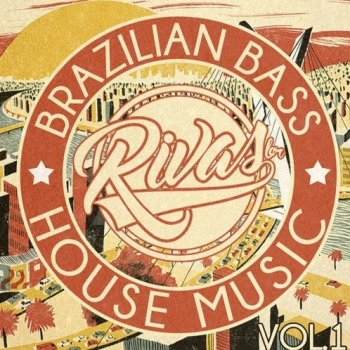 Сэмплы RIVAS (BR) Brazilian Bass and House Music Vol.1