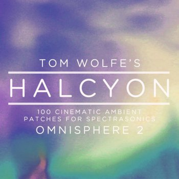 Пресеты Tom Wolfe Halcyon for Omnisphere 2