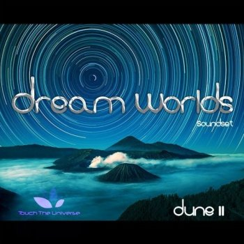 Пресеты Touch The Universe Dream Worlds Soundset for Dune 2