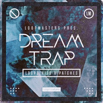 Сэмплы Loopmasters Dream Trap