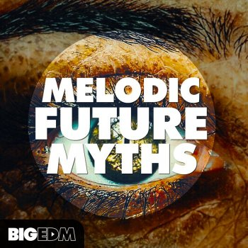 Сэмплы Big EDM Melodic Future Myths