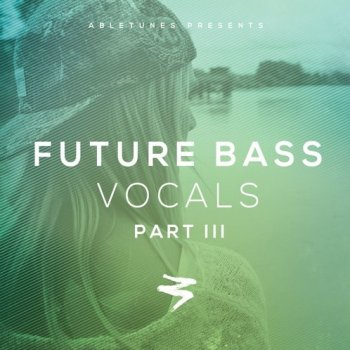 Сэмплы Abletunes Future Bass Vocals Part III