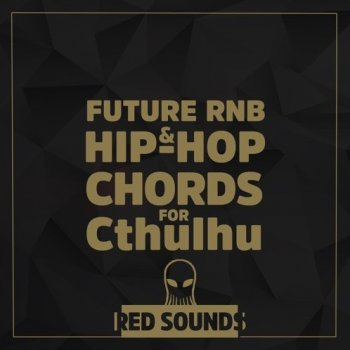 Пресеты Red Sounds Future RnB And Hip-Hop Chords for Cthulhu