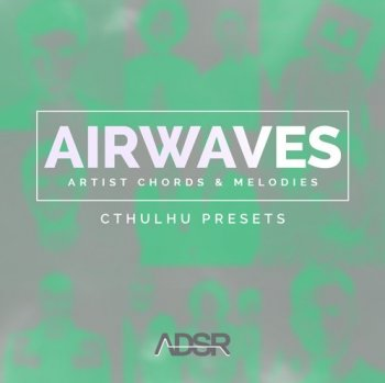 Пресеты ADSR Sounds AIRWAVES Artist Chords and Melodies