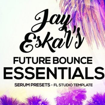 Пресеты Jay Eskar Future Bounce Essentials