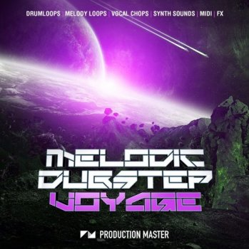 Сэмплы Production Master Melodic Dubstep Voyage