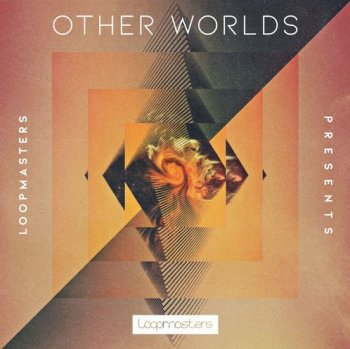 Сэмплы Loopmasters Other Worlds