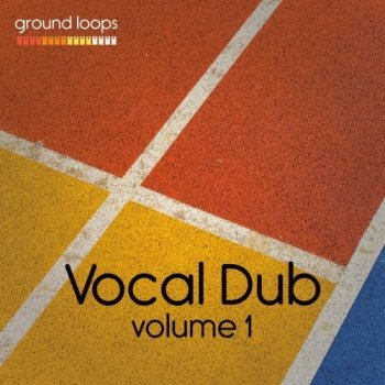 Сэмплы Ground Loops Vocal Dub Volume 1