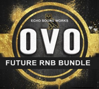 Пресеты Echo Sound Works OVO Future RnB Bundle