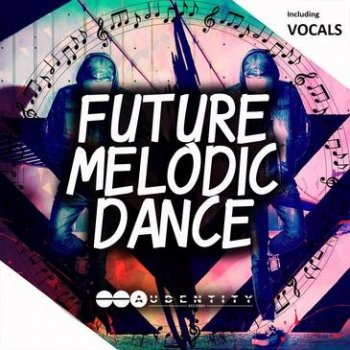 Сэмплы Audentity - Future Melodic Dance