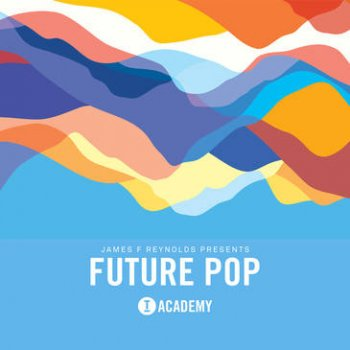 Сэмплы Toolroom - James F Reynolds - Future Pop