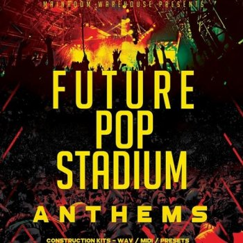Сэмплы Mainroom Warehouse - Future Pop Stadium Anthems