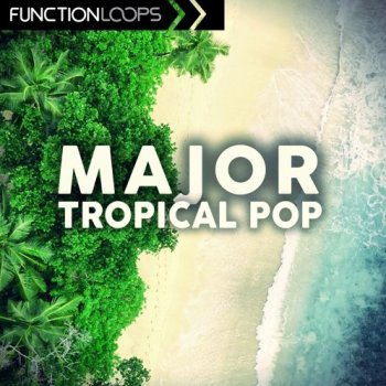 Сэмплы Function Loops - Major Tropical Pop
