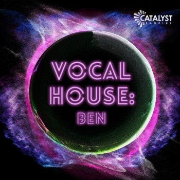Сэмплы Catalyst Samples Vocal Pop House Ben