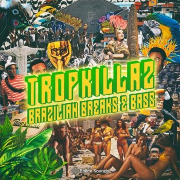 Сэмплы Splice Tropkillaz Brazilian Breaks and Bass