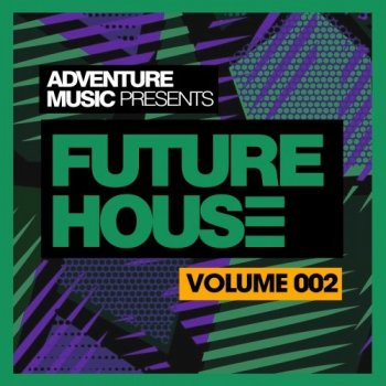 Сэмплы Adventure Music - Future House 2018 Vol 2