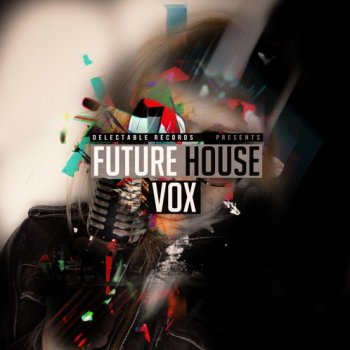 Сэмплы Delectable Records Future House Vox