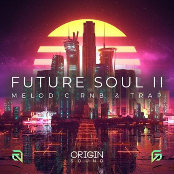 Сэмплы Origin Sound Future Soul II Melodic RnB And Trap