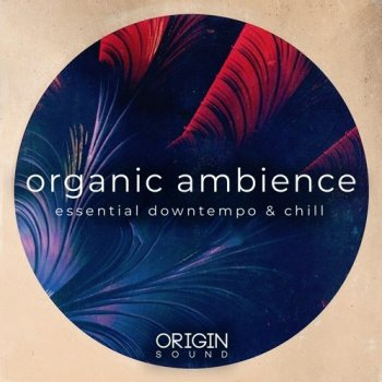 Сэмплы Origin Sound Organic Ambience Essential Downtempo And Chill