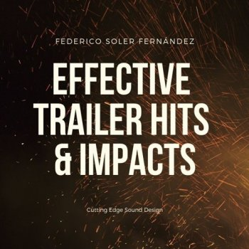 Звуковые эффекты - Federico Soler Fernandez - Effective Trailer Hits & Impacts
