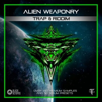 Сэмплы Black Octopus Sound Alien Weaponry Trap And Riddim