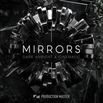 Сэмплы Production Master Mirrors - Dark Ambient & Cinematic
