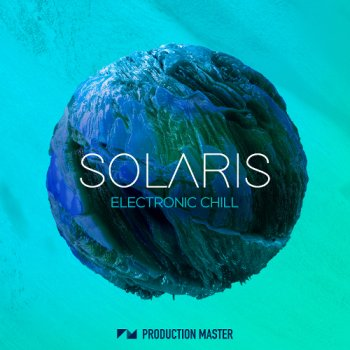 Сэмплы Production Master Solaris Electronic Chill