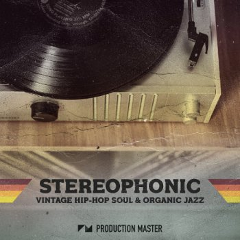 Сэмплы Production Master Stereophonic - Hip Hop Soul & Organic Jazz Sessions