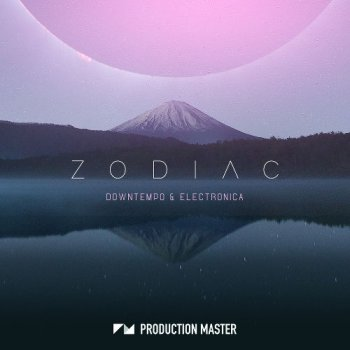 Сэмплы Production Master Zodiac - Downtempo and Electronica