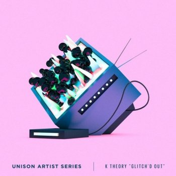Сэмплы Unison Artist Series K-Theory GLITCH-D OUT Volume 1