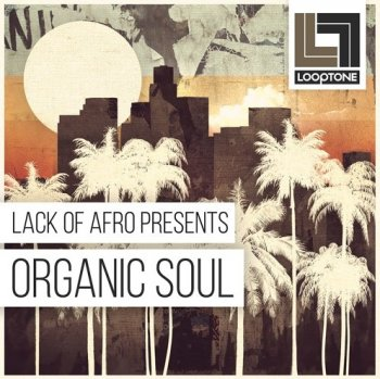 Сэмплы Looptone Lack Of Afro Presents Organic Soul