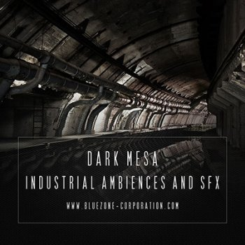 Звуковые эффекты - Bluezone Corporation Dark Mesa Industrial Ambiences And SFX