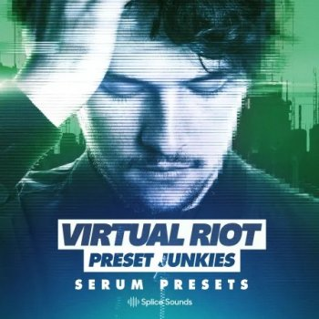 Пресеты Splice Virtual Riot: Serum Presets for PRESET JUNKIES