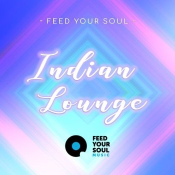Сэмплы Feed Your Soul Indian Lounge