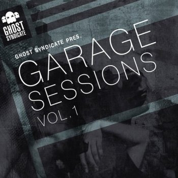 Сэмплы Ghost Syndicate Garage Sessions Vol 1