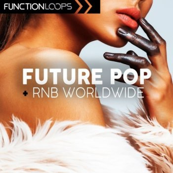 Сэмплы Function Loops Future Pop And RnB Worldwide