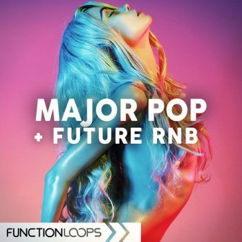 Сэмплы Function Loops Major Pop And Future RnB