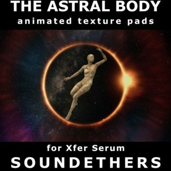 Пресеты Soundethers The Astral Body for Serum