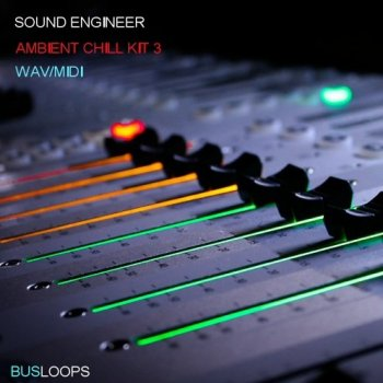 Сэмплы Busloops Sound Engineer Ambient Chill Kits 1-6