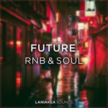 Сэмплы Laniakea Sounds Future RnB And Soul
