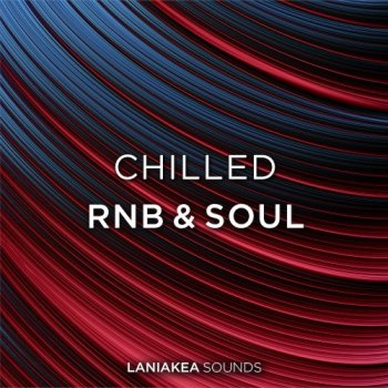 Сэмплы Laniakea Sounds Chilled RnB And Soul